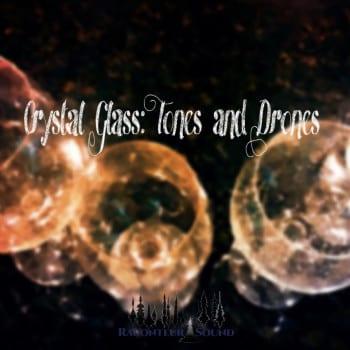 crystal-glass-tones-and-drones-album-art-square